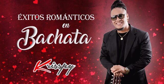 """Krisspy lanza """"Éxitos Románticos en Bachata"""""""